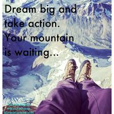 dream big and take action