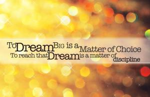 dream big matter of cjhoice