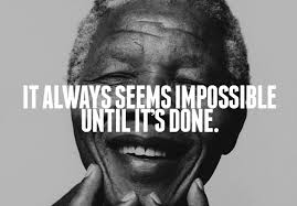 Mandela it's seems impossible until is done