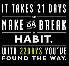21 days to break an habit